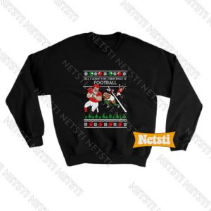 All i want for christmas is football Chic Fashion Sweatshirt