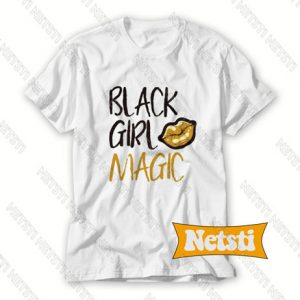 Black Girl Magic Chic Fashion T Shirt