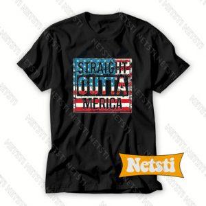 Straight Outta America Chic Fashion T Shirt