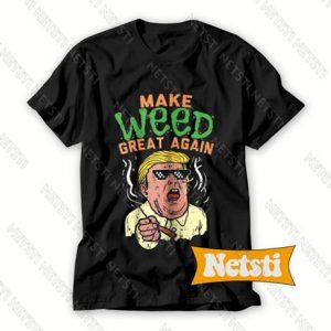 Trump Make Weed Great Again Chic Fashion T Shirt