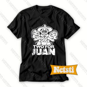 Two For Juan Chic Fashion T Shirt