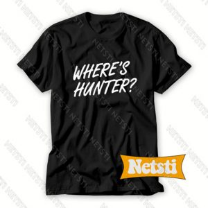 Where's Hunter Letter Chic Fashion T Shirt