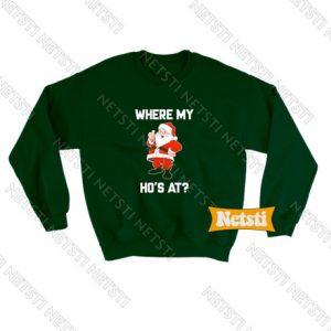 Where my ho's at Chic Fashion Sweatshirt