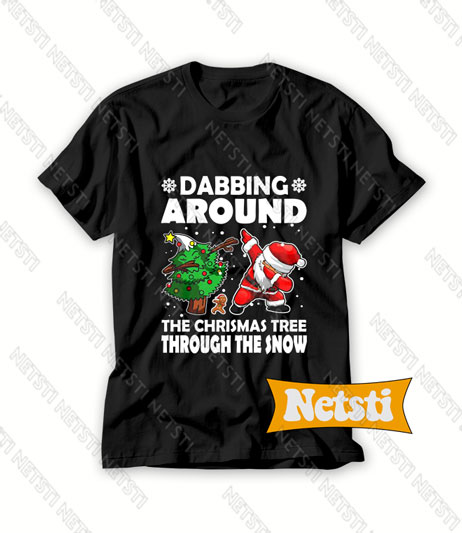 Dabbing Around The Christmas Tree Chic Fashion T Shirt