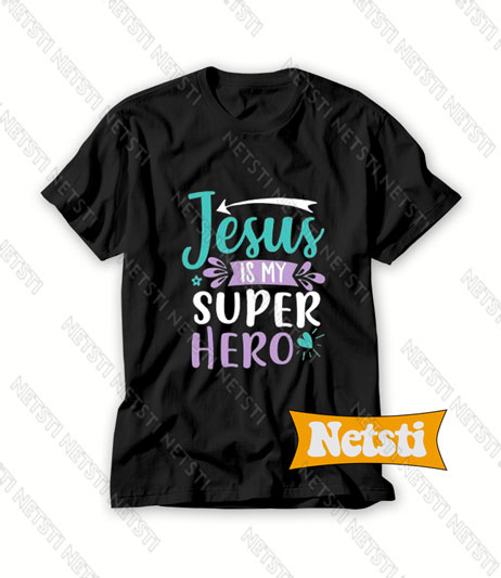 Jesus is My Superhero Graphic Chic Fashion T Shirt