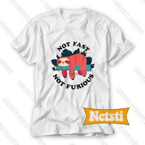 Not Fast Not Furious Chic Fashion T Shirt