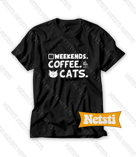 Weekends Coffee And Cats Chic Fashion T Shirt