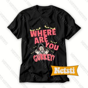 Where Are You Gurkey Eyes Chic Fashion T Shirt