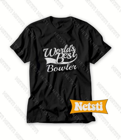 Worlds Best Bowler Chic Fashion T Shirt