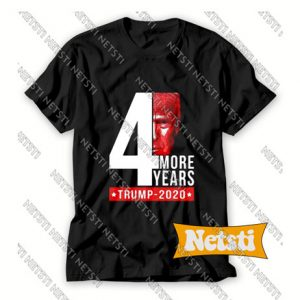 4th more years Trump 2020 Chic Fashion T Shirt