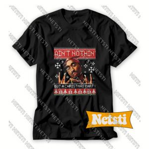 Aint Nothin But A Christmas Chic Fashion T Shirt