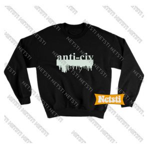 Anti civ Chic Fashion Sweatshirt