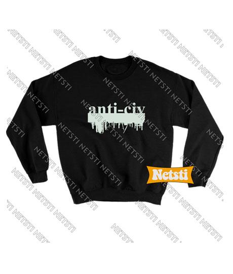 Anti civ Chic Fashion Sweatshirt