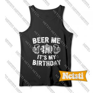 Beer Me It's My Birthday Chic Fashion Tank Top