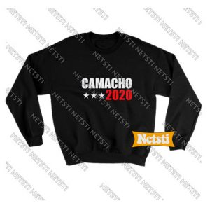 Camacho For President 2020 Chic Fashion Sweatshirt