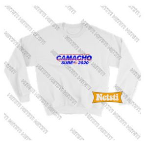 Camacho not sure 2020 Chic Fashion Sweatshirt