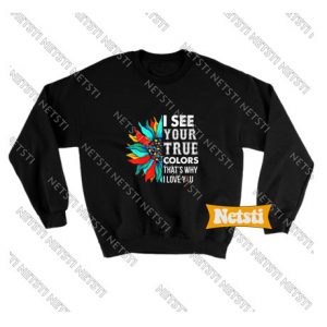 I See Your True Colors Chic Fashion Sweatshirt