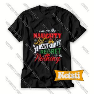 Im On The Naughty List And Regret Nothing Chic Fashion T Shirt