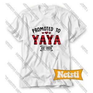 Promoted to Yaya 2020 Chic Fashion T Shirt