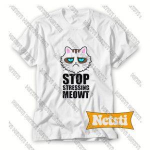 Stop Stressing Meowt Chic Fashion T Shirt