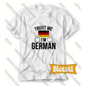 Trust Me I'm German Chic Fashion T Shirt