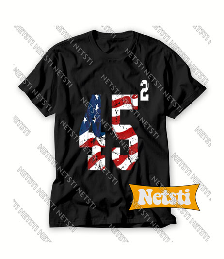 45 Squared Trump 2020 Chic Fashion T Shirt
