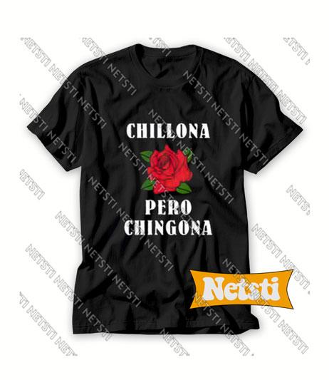 Chillona Pero Chingona