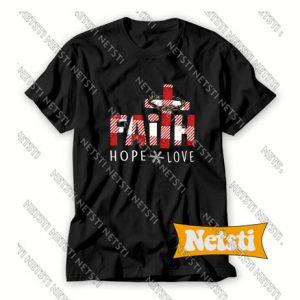 Faith hope love Chic Fashion T Shirt