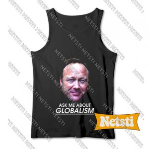 Ask me about globalism Alex Jones Chic Fashion Tank Top