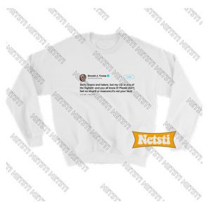 Trump IQ Tweet on Twitter Chic Fashion Sweatshirt