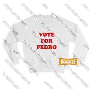 Vote for pedro Chic Fashion Sweatshirt